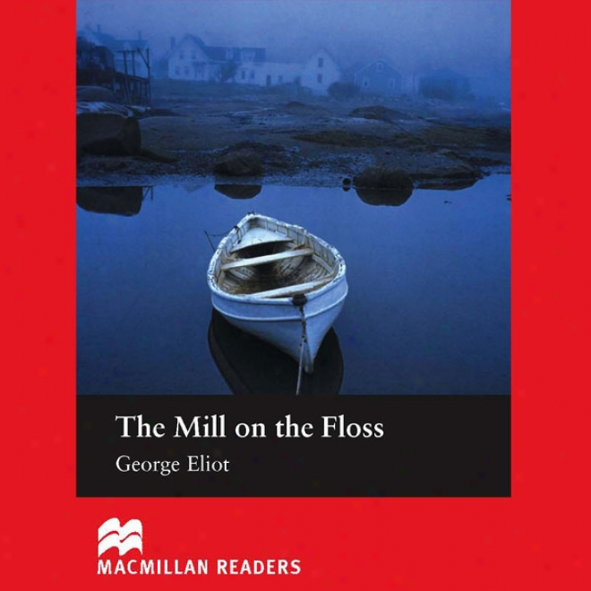 'the Mill Attached The Floss' For Learners Of English