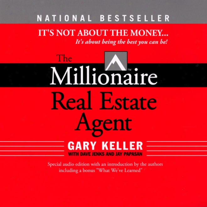 The Millionaire Real Estate Agent: It's Not About The Moneg (unabridged)
