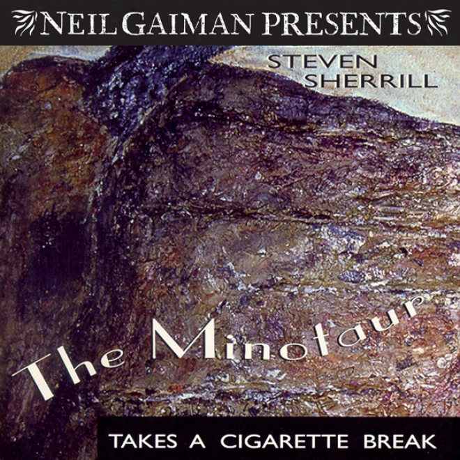 The Minotaur Takes A Cigarette Break: A Novel (unabridged)
