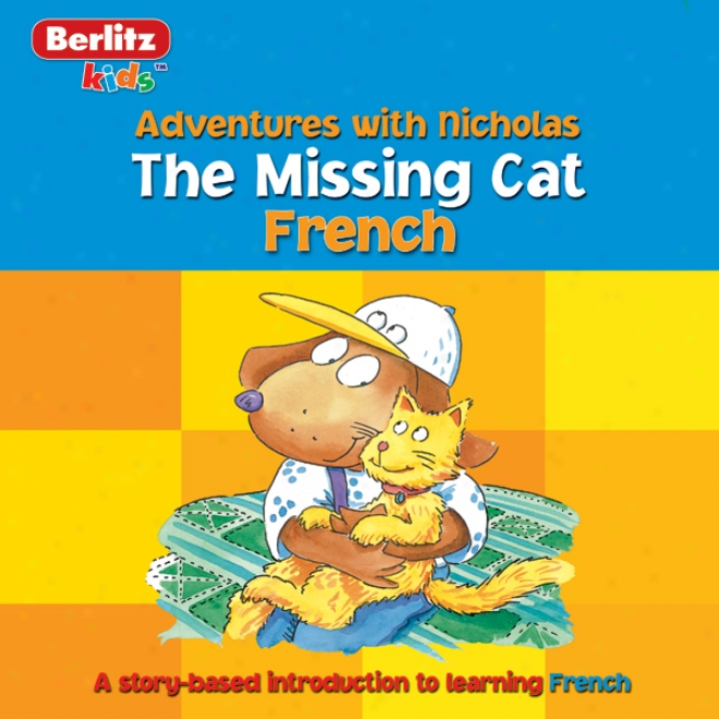 The Missing Cat: Berlitz Kids French, Adventure With Nicholas