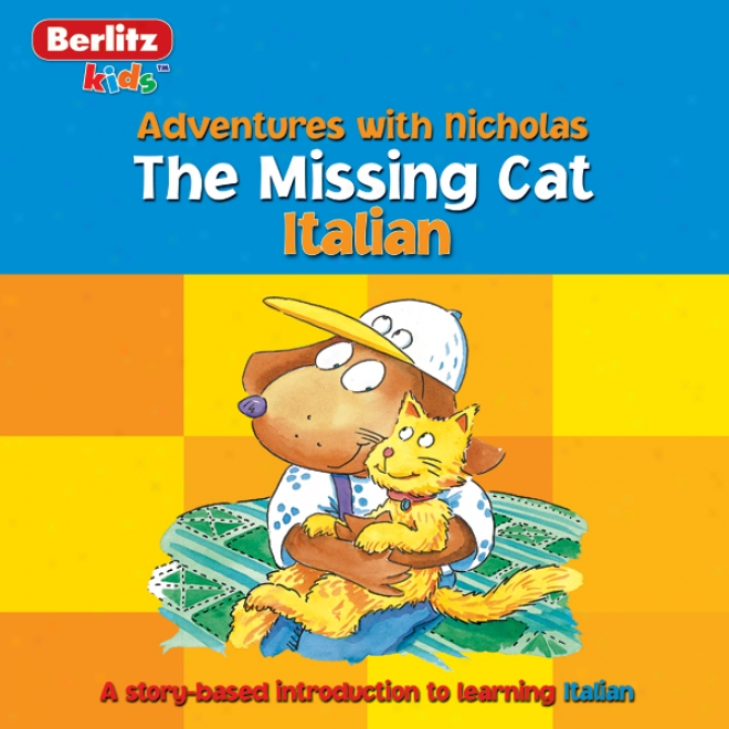The Missing Cat: Berlitz Kids Italoan, Adventures With Nichols