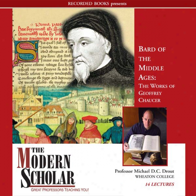 The Modern Scjolar: Bard Of The Middle Ages: The Works Of Geoff5ey Chaucer (unabridged)