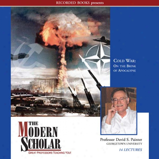 The Modern Scholar: Cold War: On The Brink Of Apocalypse (unabridged)