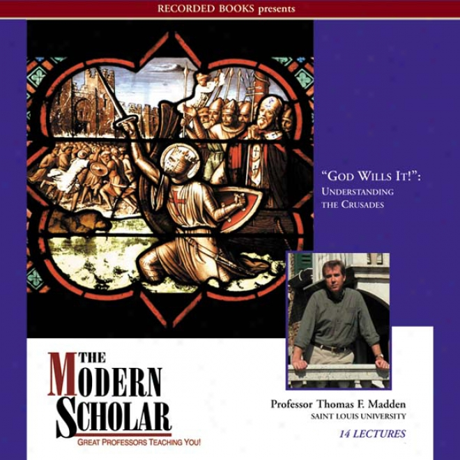 The Modern Scholar: God Wills It!: Understanding The Crusades (unabridged)