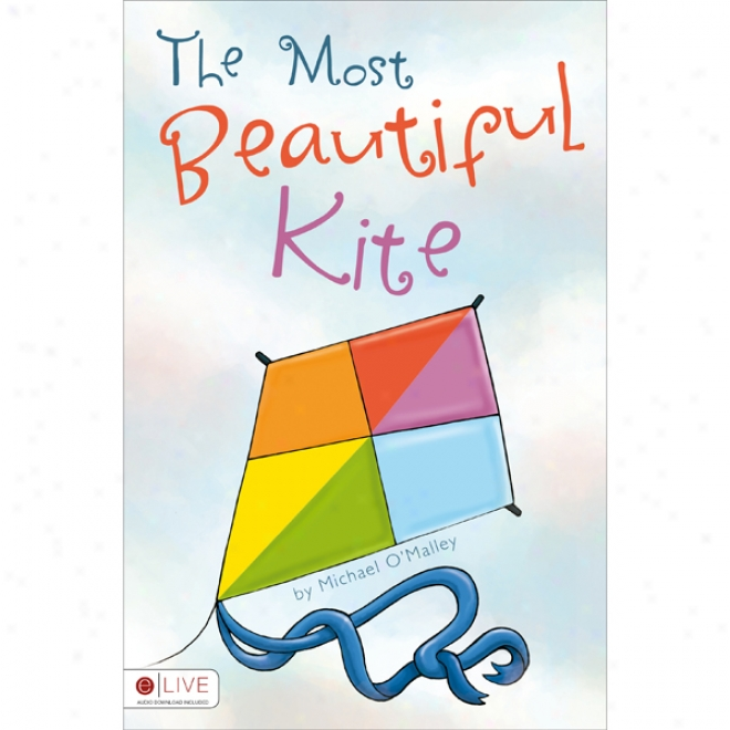 The Most Beautkful Kite (unabridged)