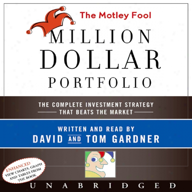The Motley Fool Million Dollar P0rtfolio (unabridged)