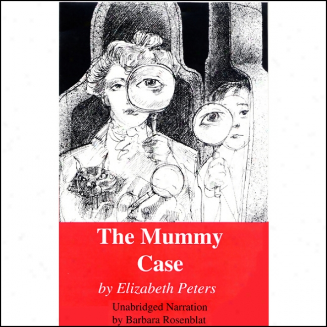 The Mummy Case: The Amelia Peabody Series, Book 3 (unabridged)