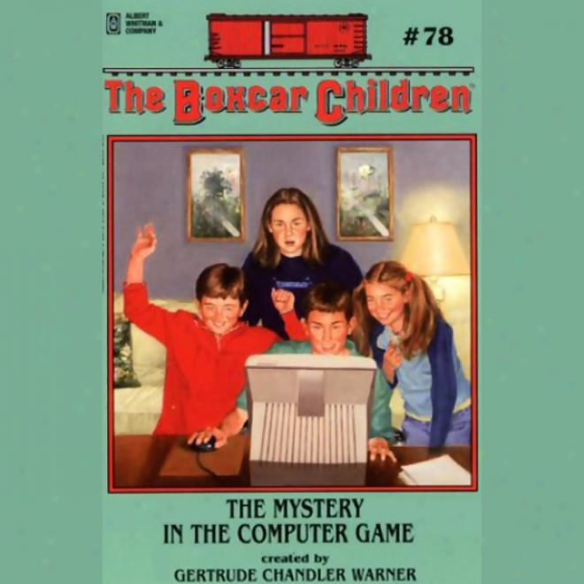 The Mystery In The Computer Game: The Boxcar Children #78 (inabridged)
