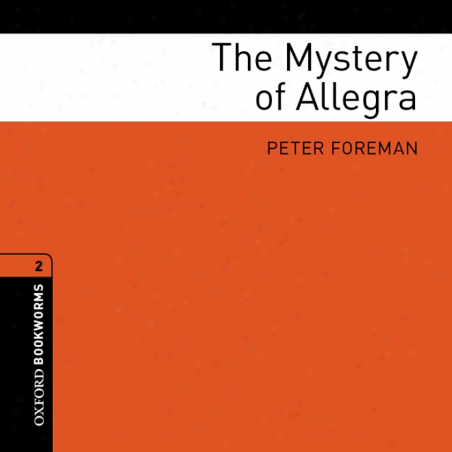 The Mystery Of Allegra: Oxford Bokworms Librarh, Stage 2 (unabridged)