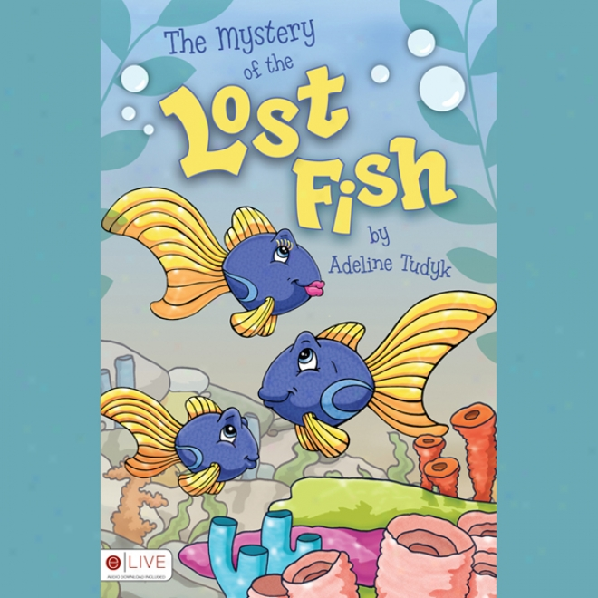 The Mystery Of The Lost Fish (unabbridged)
