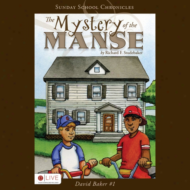 The Mystery Of The Manse: David Baker Series, Book 1 (unabridged)