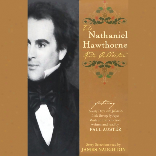 The Nathaniel Hawthorne Audio Collection (unabridged)