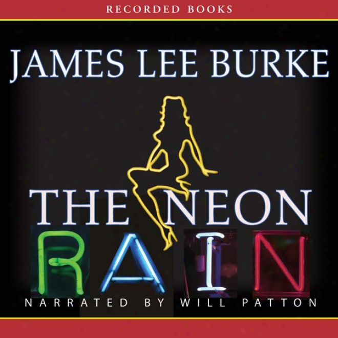 The Neon Rain: A Dave Robicheaux Novel (unabridged)