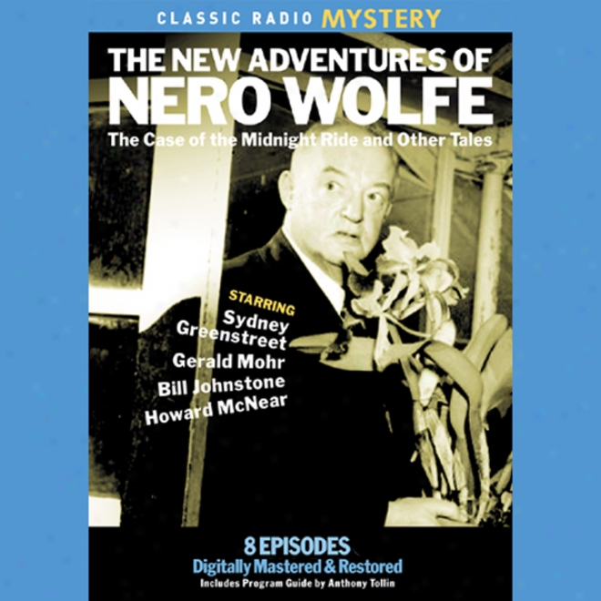 The New Adventures Of Nero Wolfe: The Case Of The Midnight Ried & Other Tales (unabridged)