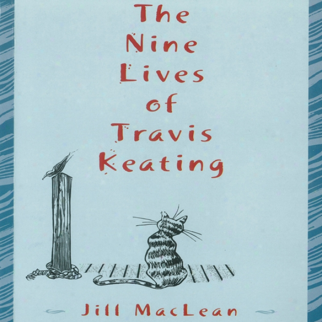 The Nine Lives Of Travis Keating (unabridged)