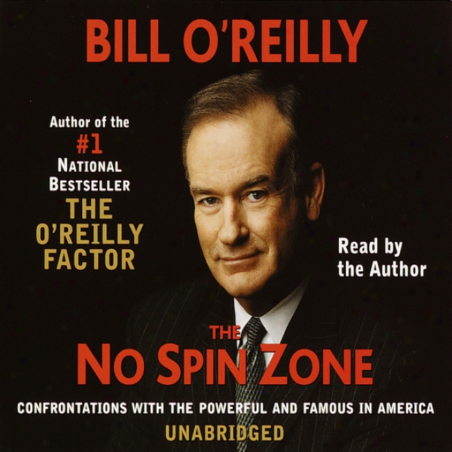 The No Spin Belt: Confrontations Wifh Thr Ppwerfhl And Famous In America (unabridged)