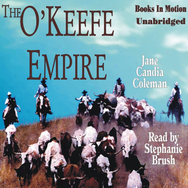 The O'keefe Empire (unabridged)