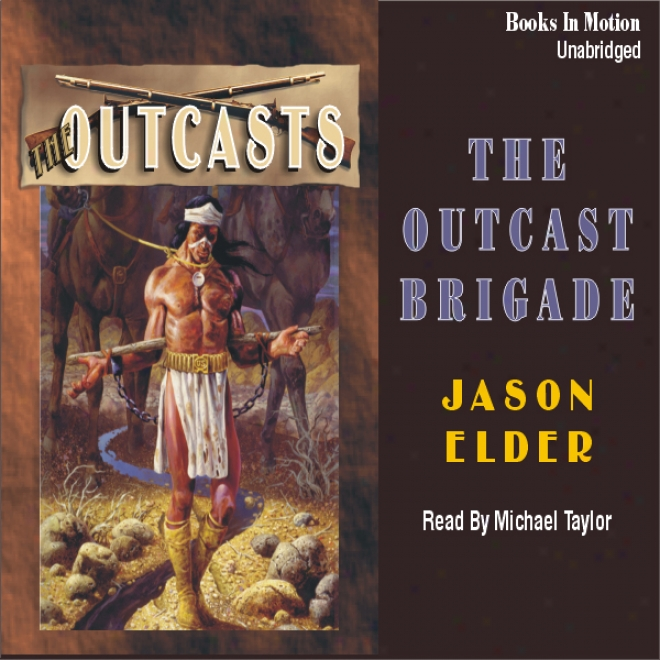 The Outcast Brigade: Outcasts Succession #1 (unabridged)
