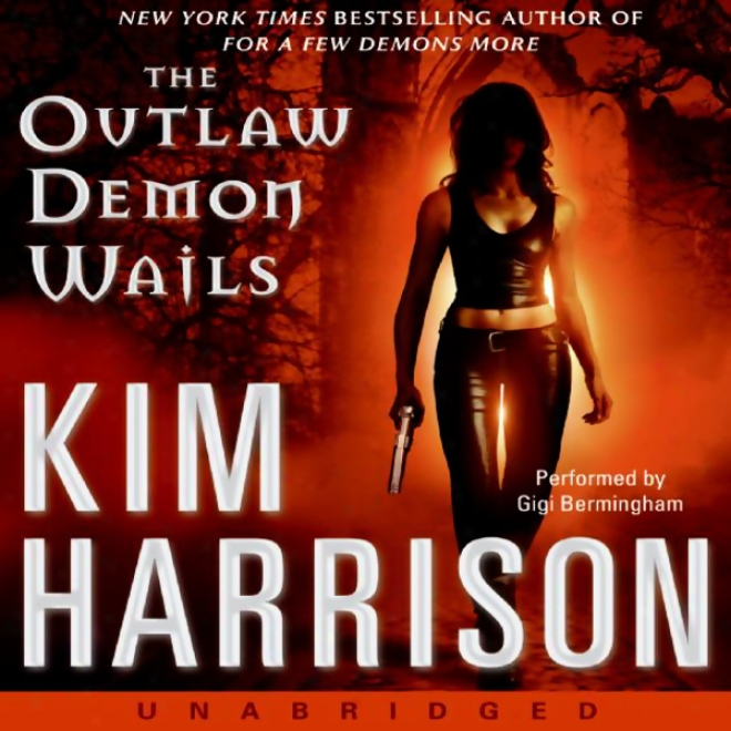 The Outlaaw Demon Wails (unabridged)