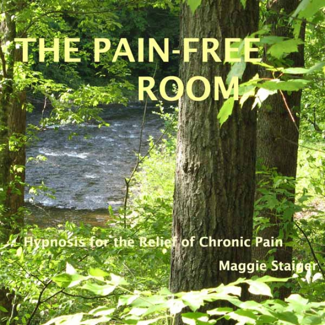 The Pain-free Room: Hypnosis For The Relief Of Chronic Pain (ubabridged)