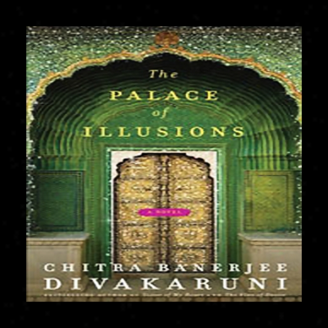 The Palace Of Illusions (unabridged)