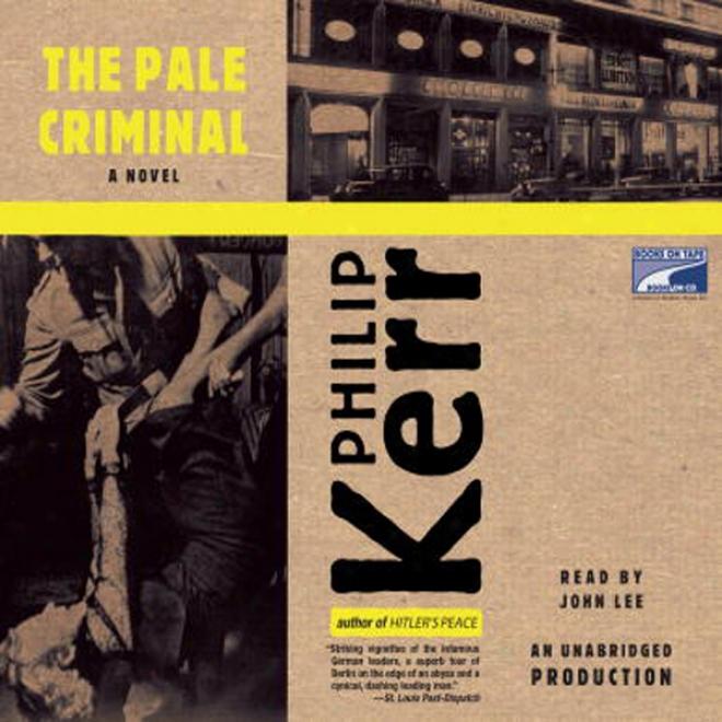 The Pale Criminal: Berlin Noir (unabridged)
