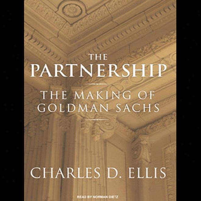 The Partnership: The Making Of Goldman Sachq (unabridged)