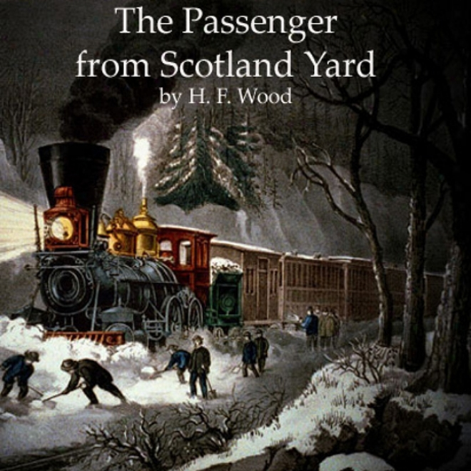 The Passenger From Scotland Yard (unabridged)