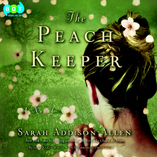 The Peach Keeper: A Novel (unabridged)