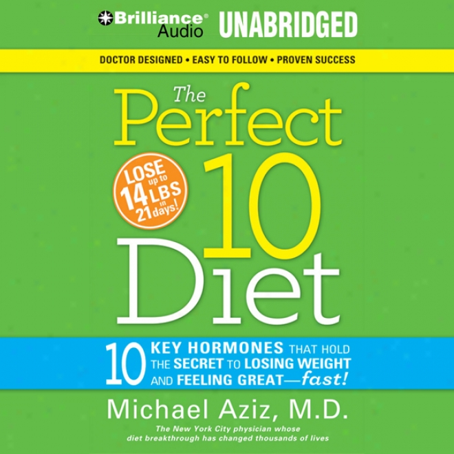 The Perfect 10 Diet: The Breakthrough Diet Solution (unabridged)