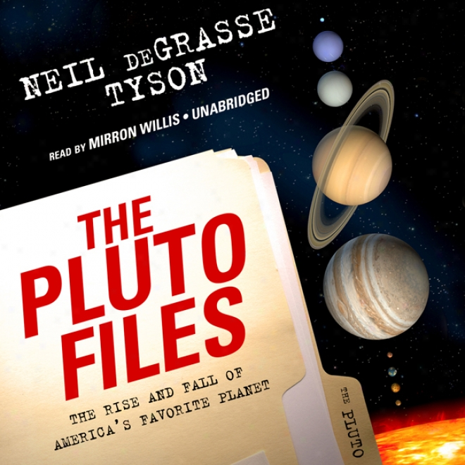 The Pluto Files: The Rise And Fall Of America's Favorite Planet (unabridged)