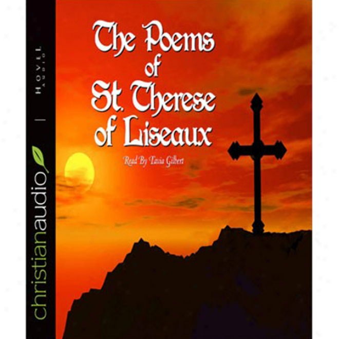The Poems Of-St. Terese Of Liseaux (unabridged)