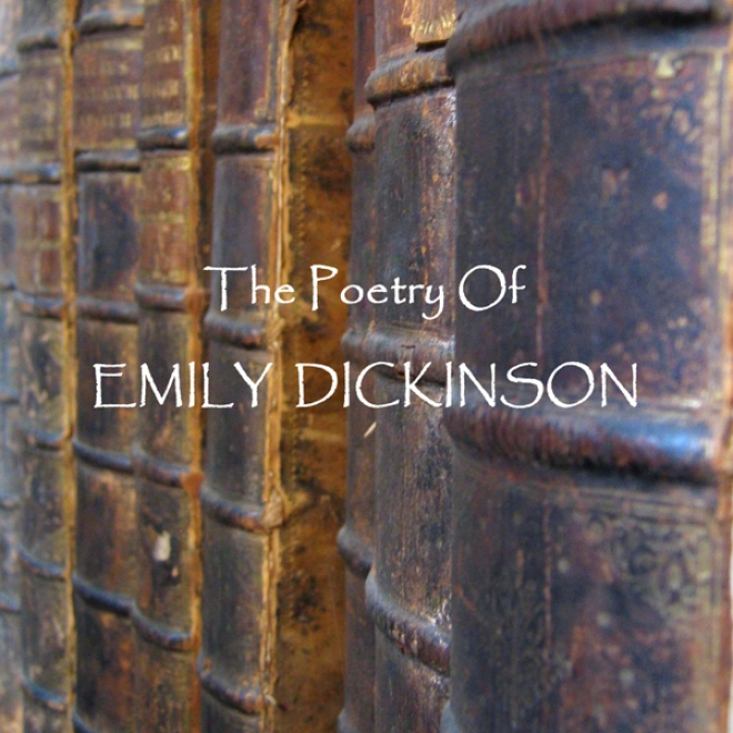 The Poetry Of Emily Dickinson (unabridged)