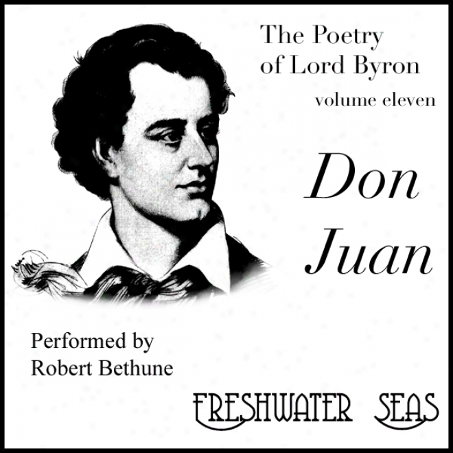 The Verse Of Lord Byron, Volume Xi: Don Juan (unzbridged)