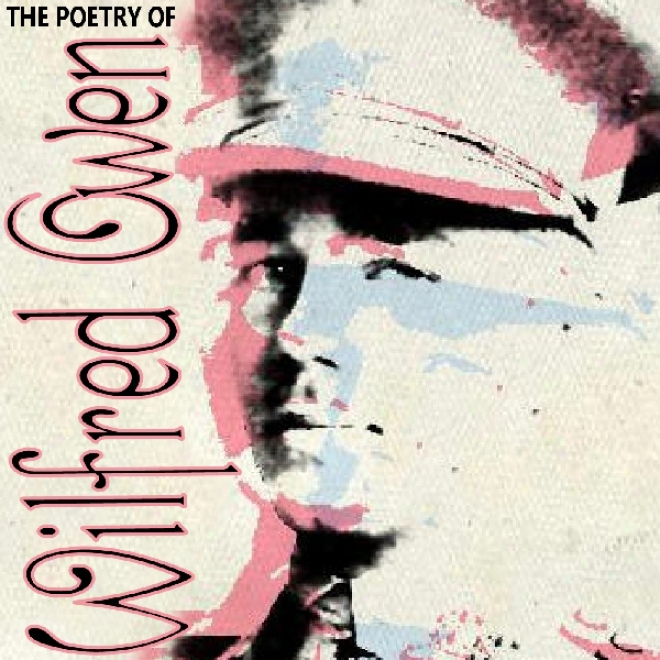 The Poetry Of Wilfred Owen (unabridged)