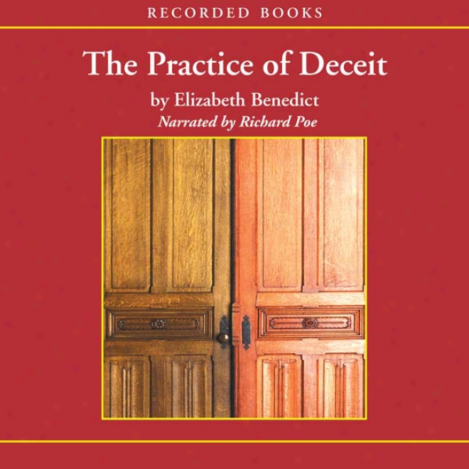 The Practice Of Deceit (unabridged)