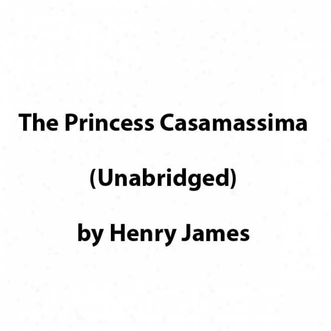 The Princess Casamassima (unabridged)