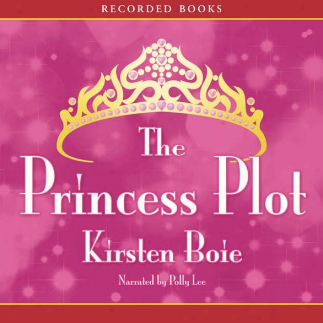 The Princess Plot (unabridged)