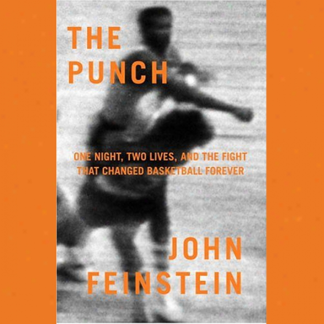 The Pumch: One Night, Two Lives, And The Fight That Changed Basketball Forever (unabridged)