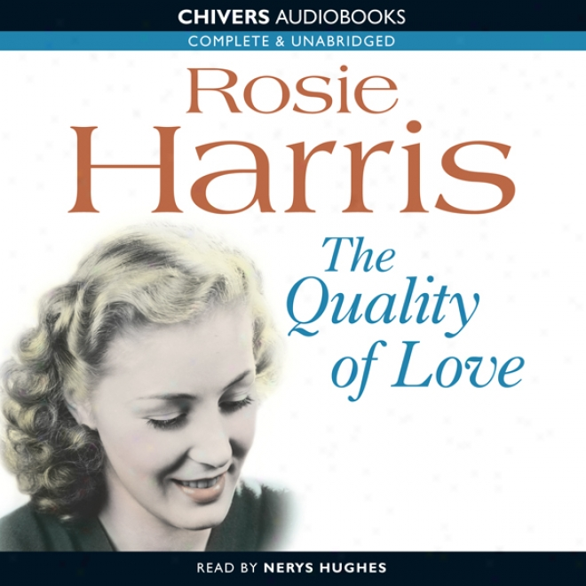 The Quality Of Love (unabridged)