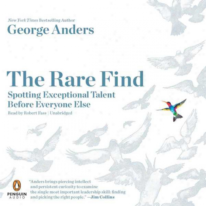 The Rare Find: Spotting Exceptional Talent Before Everyone Else (unabridged)