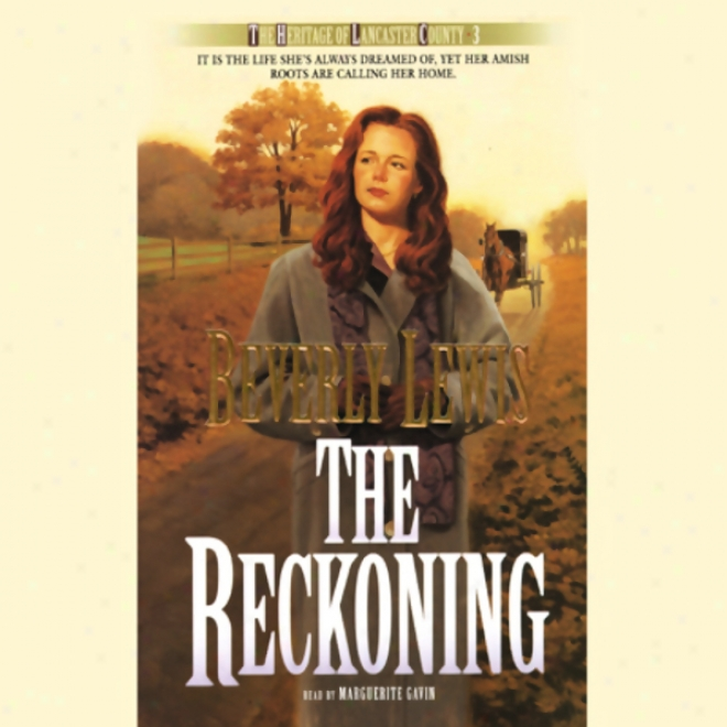 The Reckoning: The Inheritance Of Lancaster Couunty, Book 3 (unabridged)