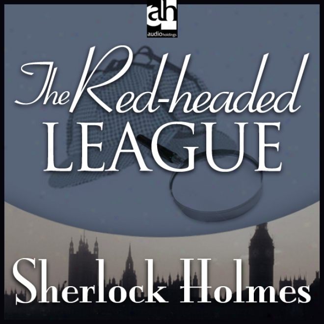 The Red-headed League: Suerlock Holmes (unabridged)