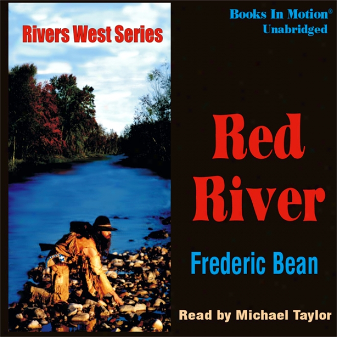 The Red River: Rivers West #19 (unabridged)
