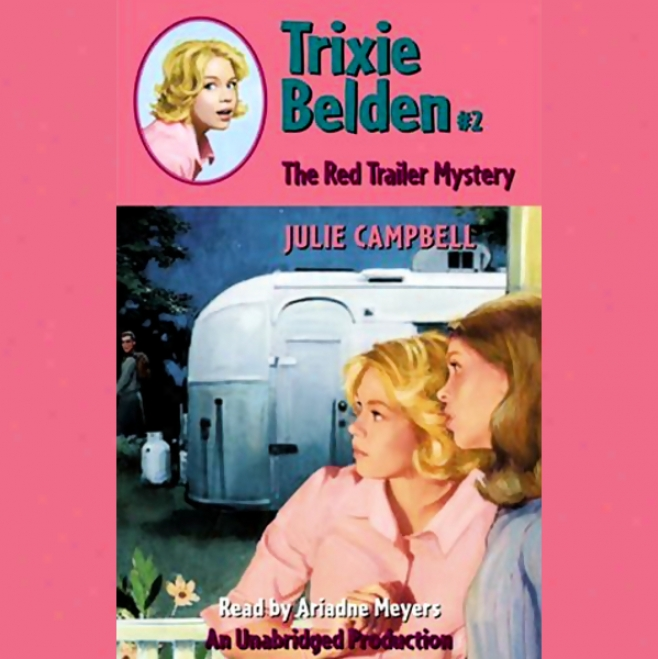 The Red Trailer Mystery: Trixie Belden #2 (unabridged)