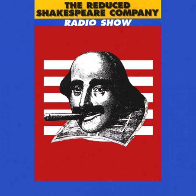 The Reduced Shakespeare Company Radio Show, Volume 2 (unabridged)