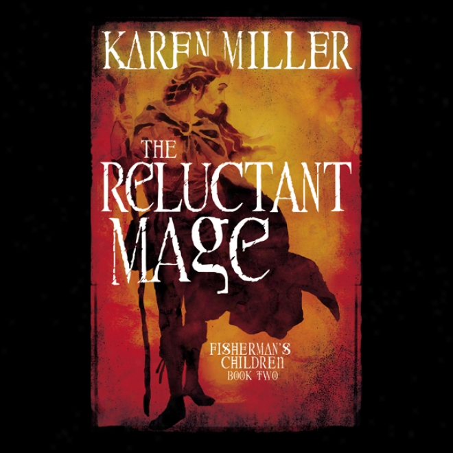 The Reluctant Mage: Fisherman's Children, Book 2 (unabridged)