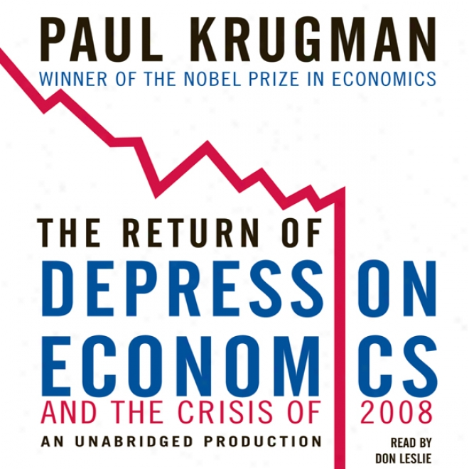 The Return Of Depression Economics And The Crisis Of 2008 (unabridged)