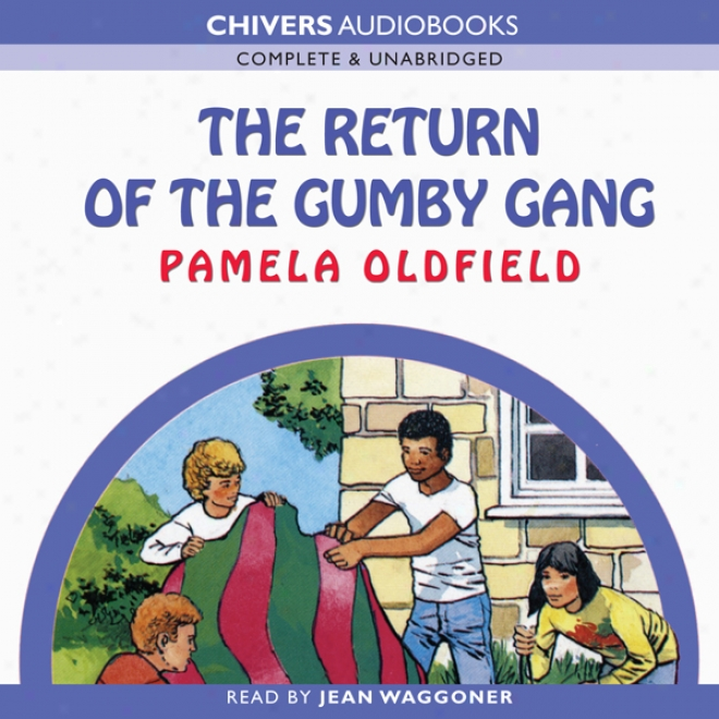 The Return Of The Gumby Gang (unabridged)