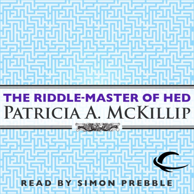 The Riddle-masster Of Hed: Riddle-master Trilogy, Book 1 (unabridged)
